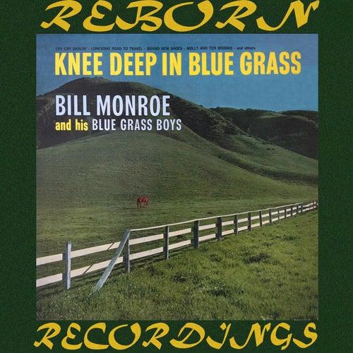 Knee Deep in Bluegrass (HD Remastered) by Bill Monroe