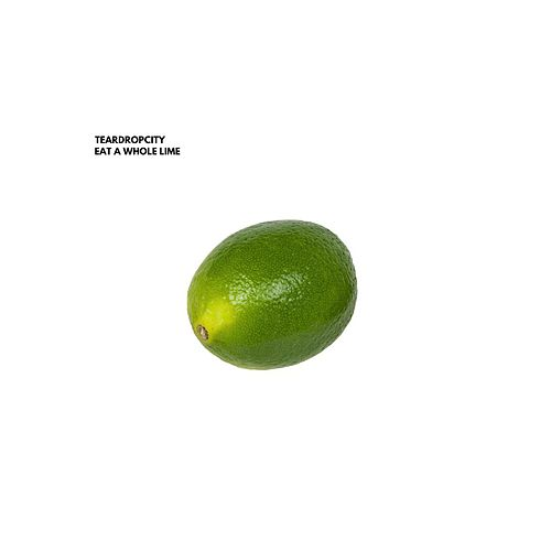 Eat a Whole Lime by Teardropcity