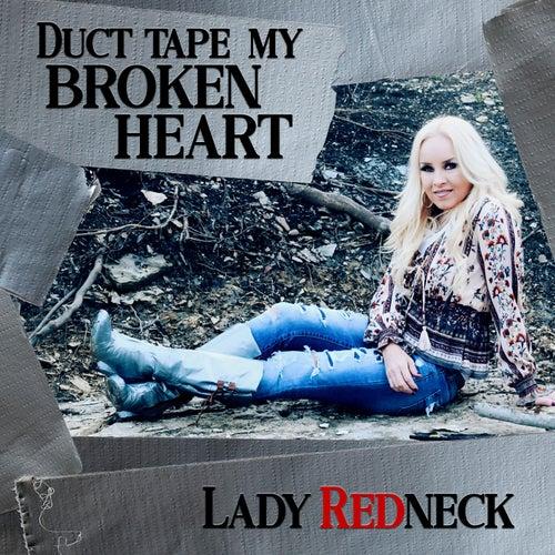 Duct Tape My Broken Heart by Lady Redneck