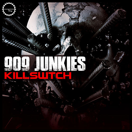 Kill Swtch by 909 Junkies
