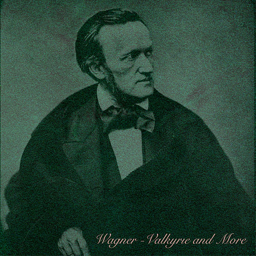 Wagner: Valkyrie and More de Richard Wagner