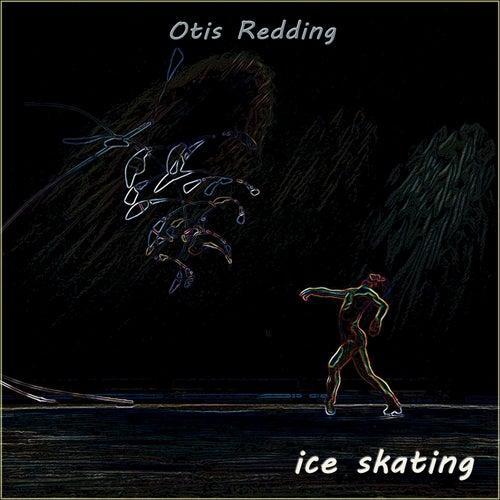 Ice Skating by Otis Redding