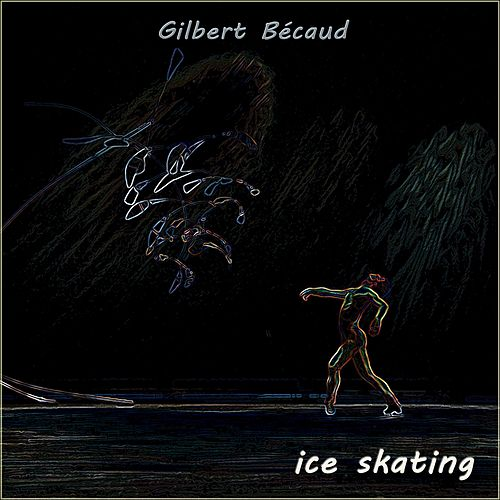 Ice Skating von Gilbert Becaud
