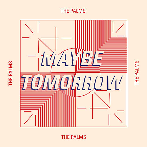 Maybe Tomorrow von Palms