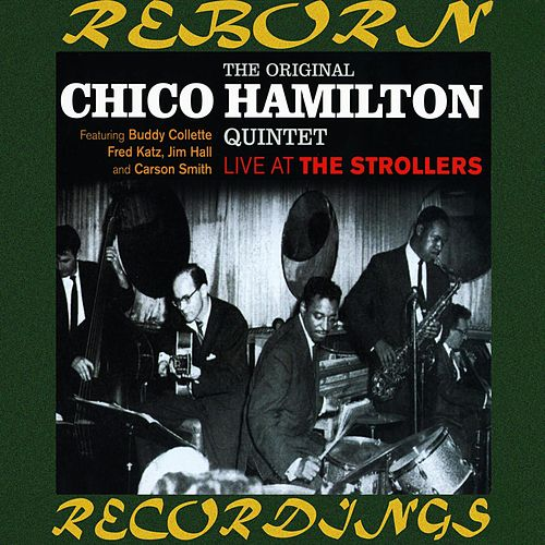 Live at the Strollers (HD Remastered) by Chico Hamilton
