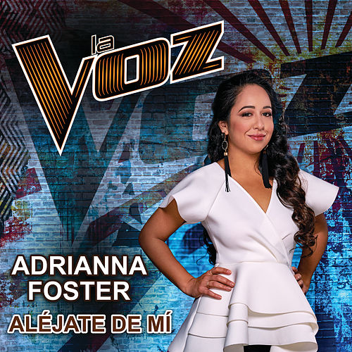 Aléjate De Mí (La Voz US) by Adrianna Foster