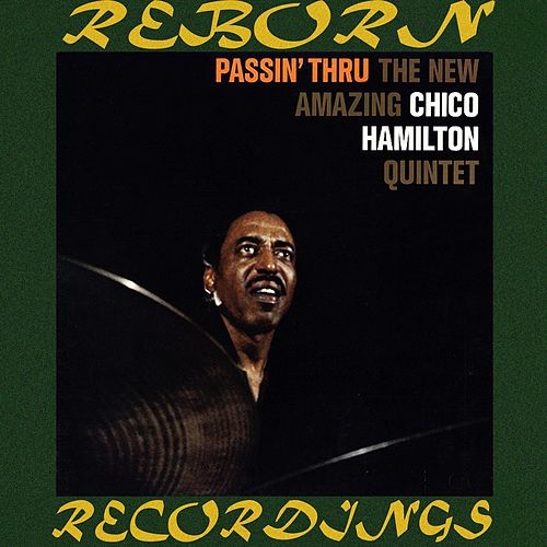 Passin' Thru (HD Remastered) by Chico Hamilton