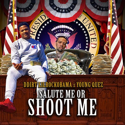 Salute Me or Shoot Me by D-Dirt LilRockObama