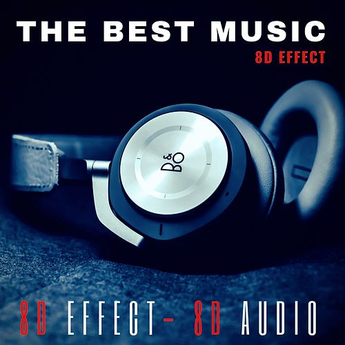 The Best Music 8D Effect (New Experience Your Music in 8d) von Various Artists