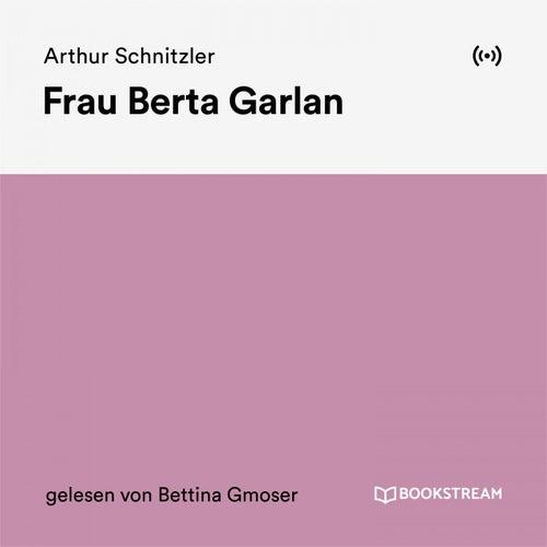 Frau Berta Garlan von Arthur Schnitzler