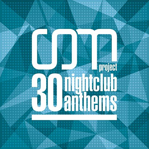 30 Nightclub Anthems von CDM Project