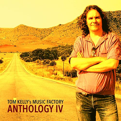Anthology IV by Tom Kelly's Music Factory