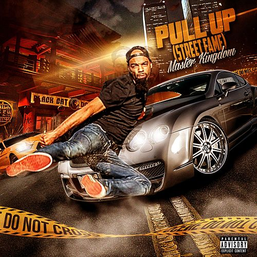 Pull Up (Street Fame) by Master Kingdom