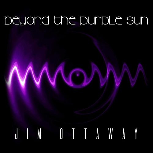 Beyond the Purple Sun by Jim Ottaway