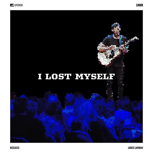 I Lost Myself by James Lanman