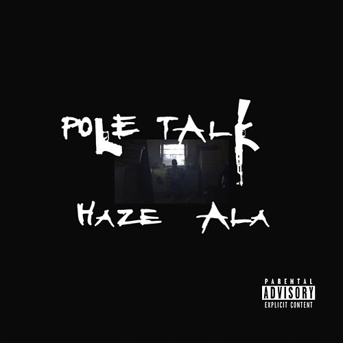 Pole Talk de Haze Ala