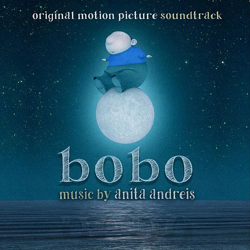 Bobo (Original Motion Picture Soundtrack) by Anita Andreis