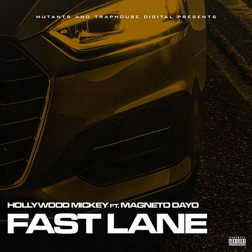 Fast Lane by Hollywood Mickey