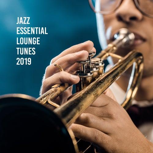 Jazz Essential Lounge Tunes 2019 von Jazz Lounge