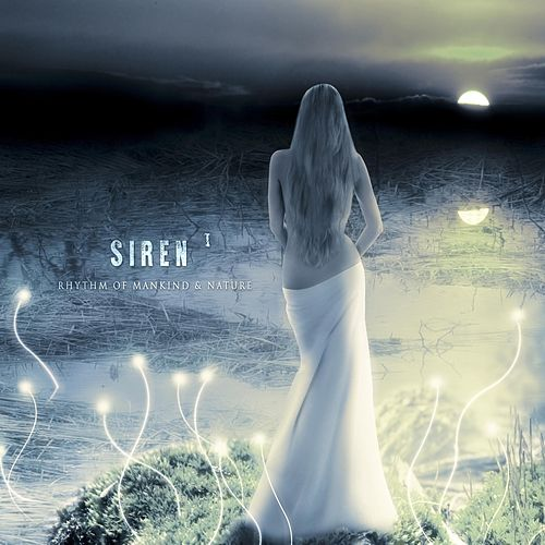 Siren I de Rhythm of Mankind And Nature