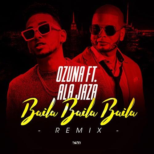 Baila Baila Baila (Remix) [feat. Ala Jaza] by Ozuna