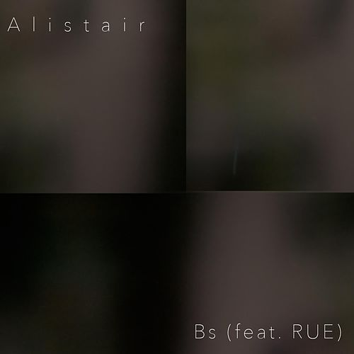 Bs (feat. RUE) de Alistair