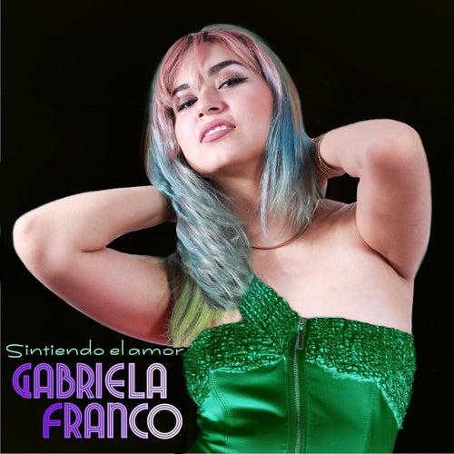 Sintiendo el Amor by Gabriela Franco