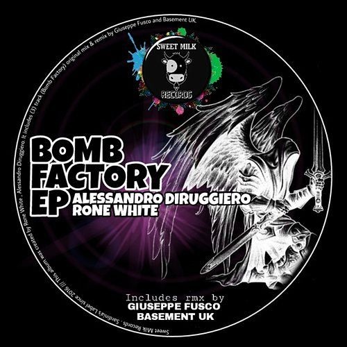 Bomb Factory  EP by Alessandro Diruggiero Rone White