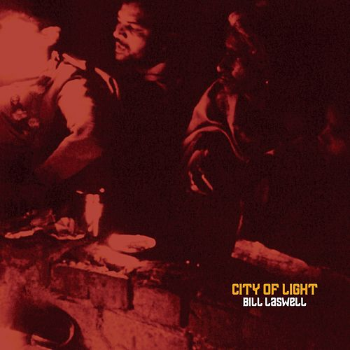 City of Light von Bill Laswell