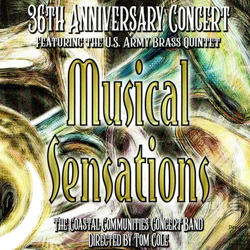 Musical Sensations: 36th Anniversary Concert von Coastal Communities Concert Band