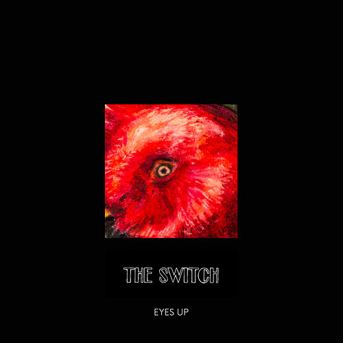 Eyes Up by The Switch