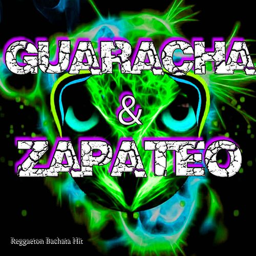 Guaracha & Zapateo by Reggaeton Bachata Hit