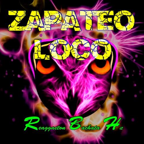 Zapateo Loco (Guaracha,Aleteo.Zapateo) von Reggaeton Bachata Hit