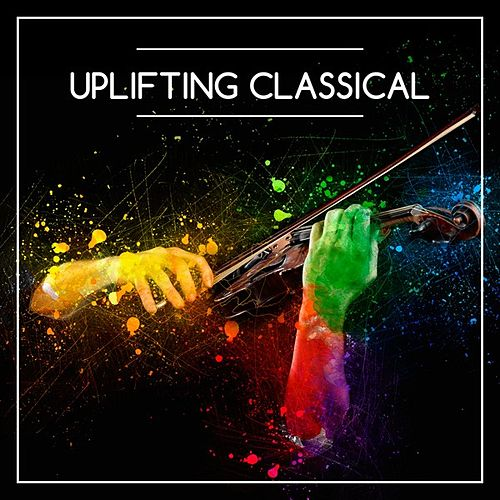Uplifting Classical by Various Artists