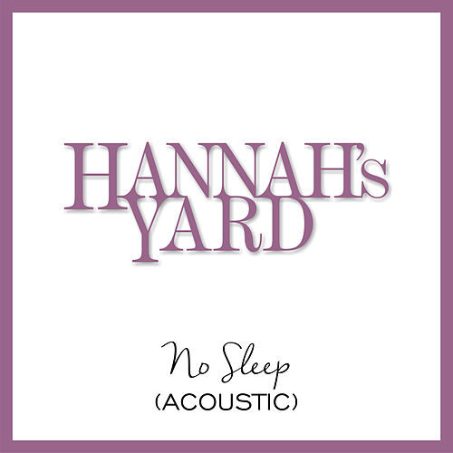 No Sleep (Acoustic) de Hannah's Yard