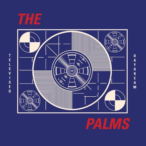 Televised Daydream von Palms