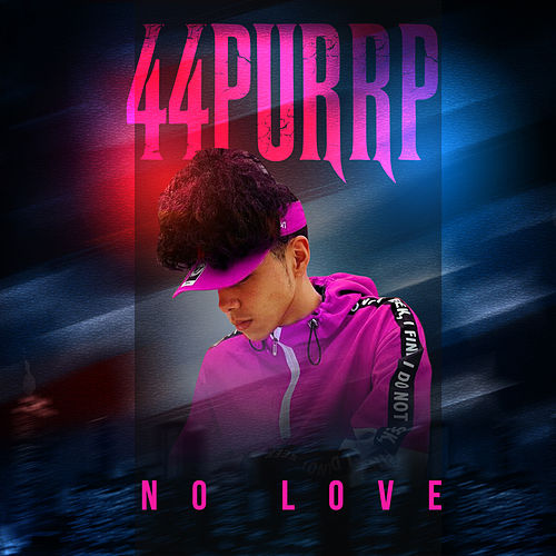 No Love by 44 Purrp