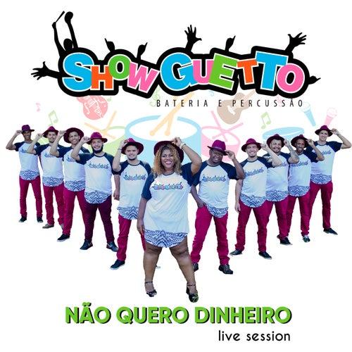 Não Quero Dinheiro (Live Session) (Cover) by Banda Showguetto