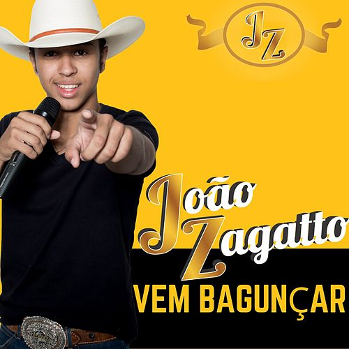 Vem Bagunçar de João Zagatto
