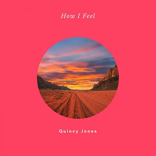 How I Feel de Quincy Jones