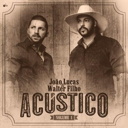 João Lucas e Walter Filho: Acústico, Vol. 1 de João Lucas & Walter Filho