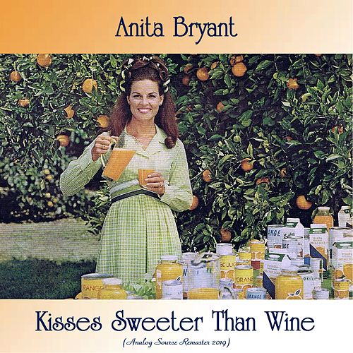 Kisses Sweeter Than Wine (Analog Source Remaster 2019) von Anita Bryant