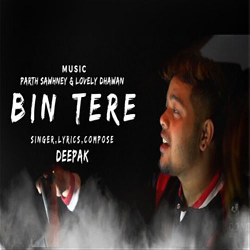 Bin Tere - Single de Deepak