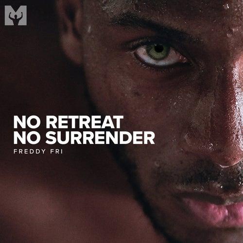 No Retreat No Surrender (Motivational Speech) by Freddy Fri