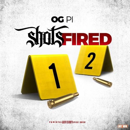 Shots Fired de Og Pi