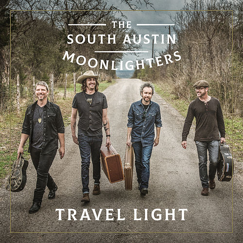 Travel Light by The South Austin Moonlighters