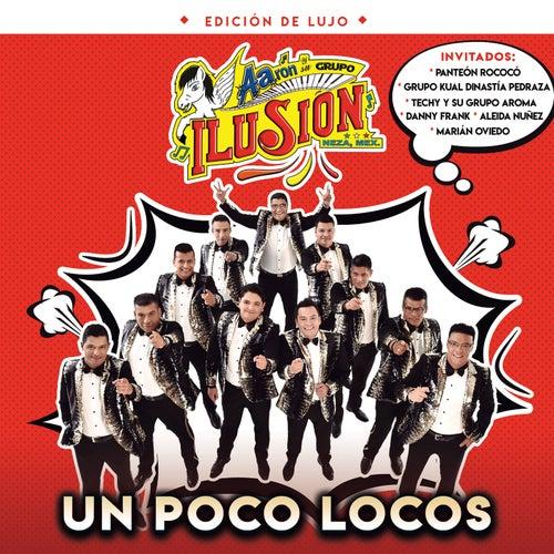 Un Poco Locos (Edición De Lujo) by Aarón Y Su Grupo Ilusión