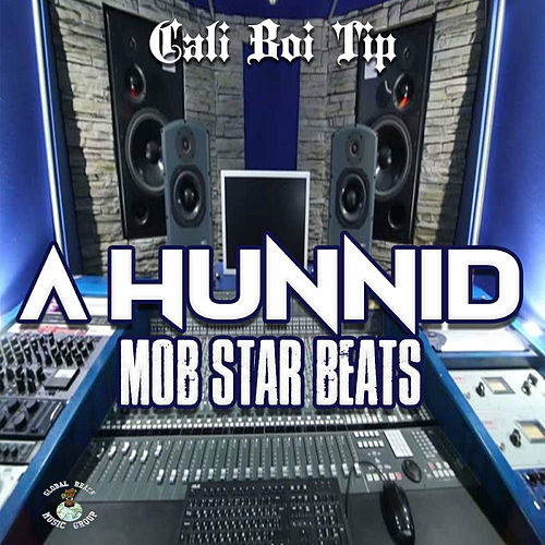 A Hunnid Mob Star Beats by Cali Boi Tip