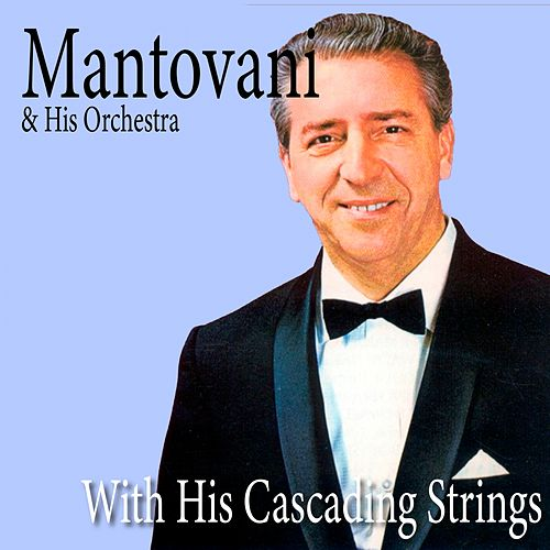 With His Cascading Strings (Instrumental) by Mantovani & His Orchestra