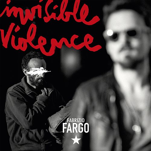 Invisible Violence by Fargo (World)